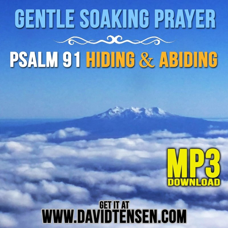 MP3 Download – Gentle Soaking Prayer - Hiding and Abiding - Psalm 91